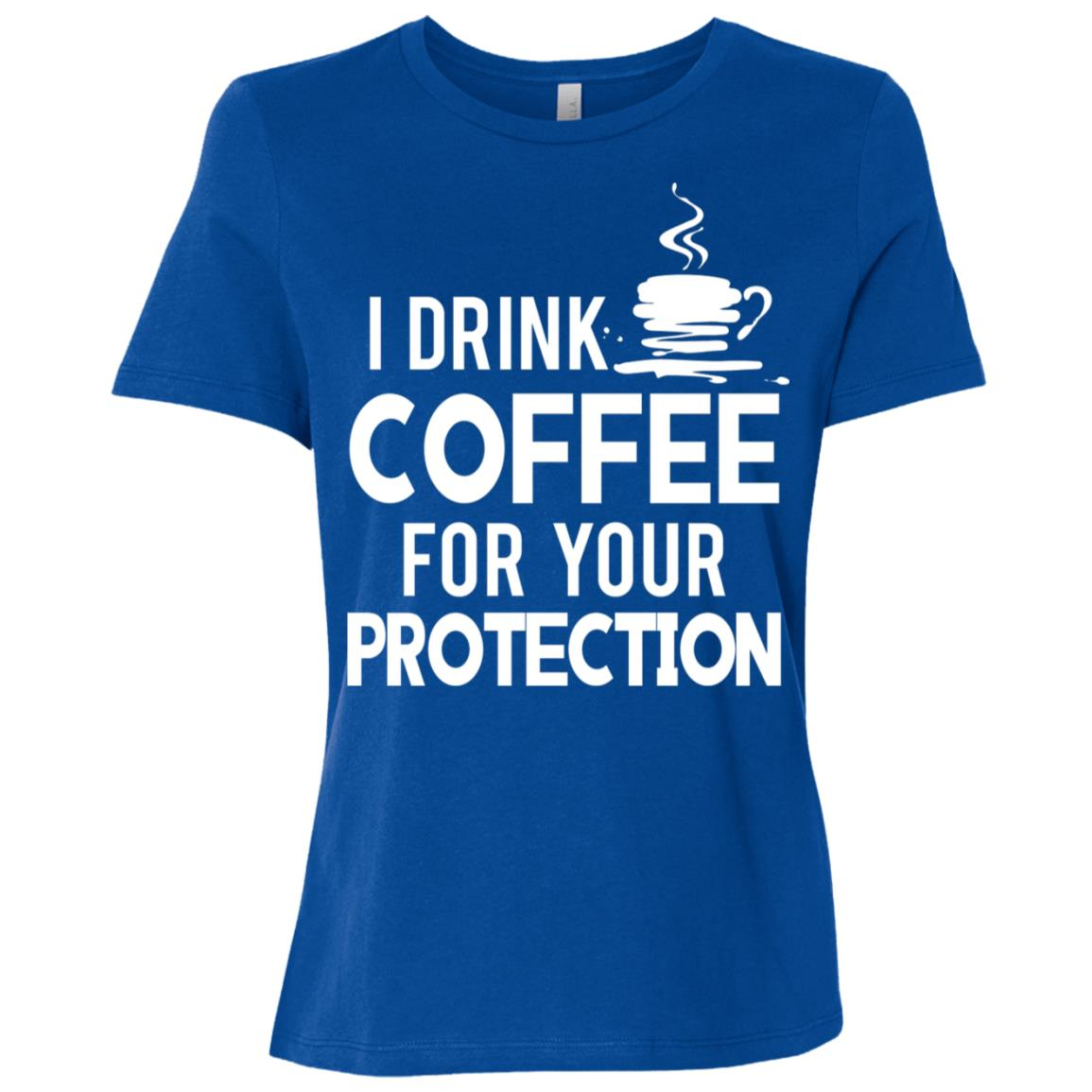 I Drink Coffee For Your Protection Funny Women Short Sleeve T-Shirt