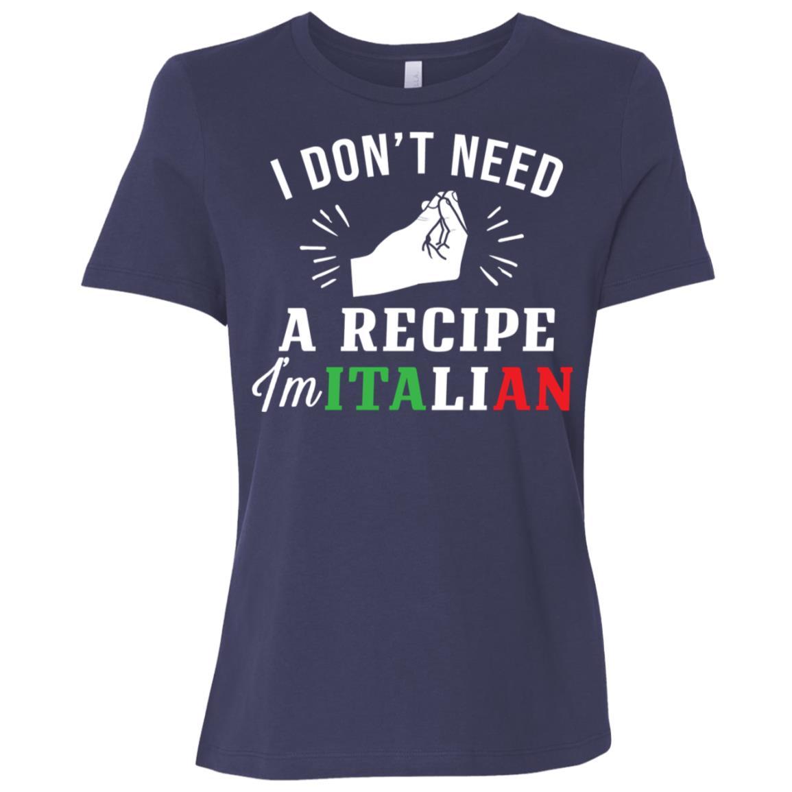 Don't Need Recipe I'm Italian Women Short Sleeve T-Shirt