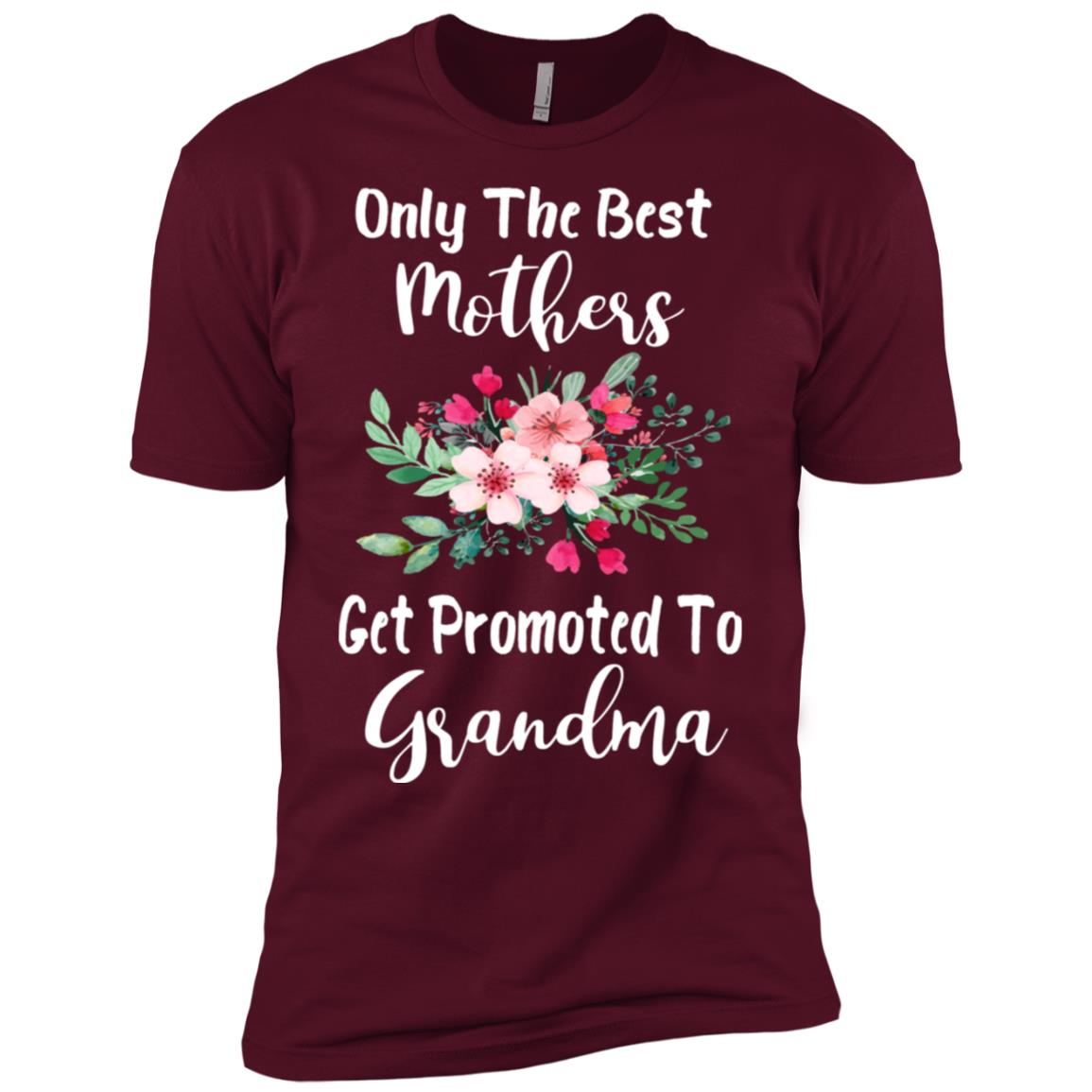 Only The Best Mothers Get Promoted To Grandmas Men Short Sleeve T-Shirt