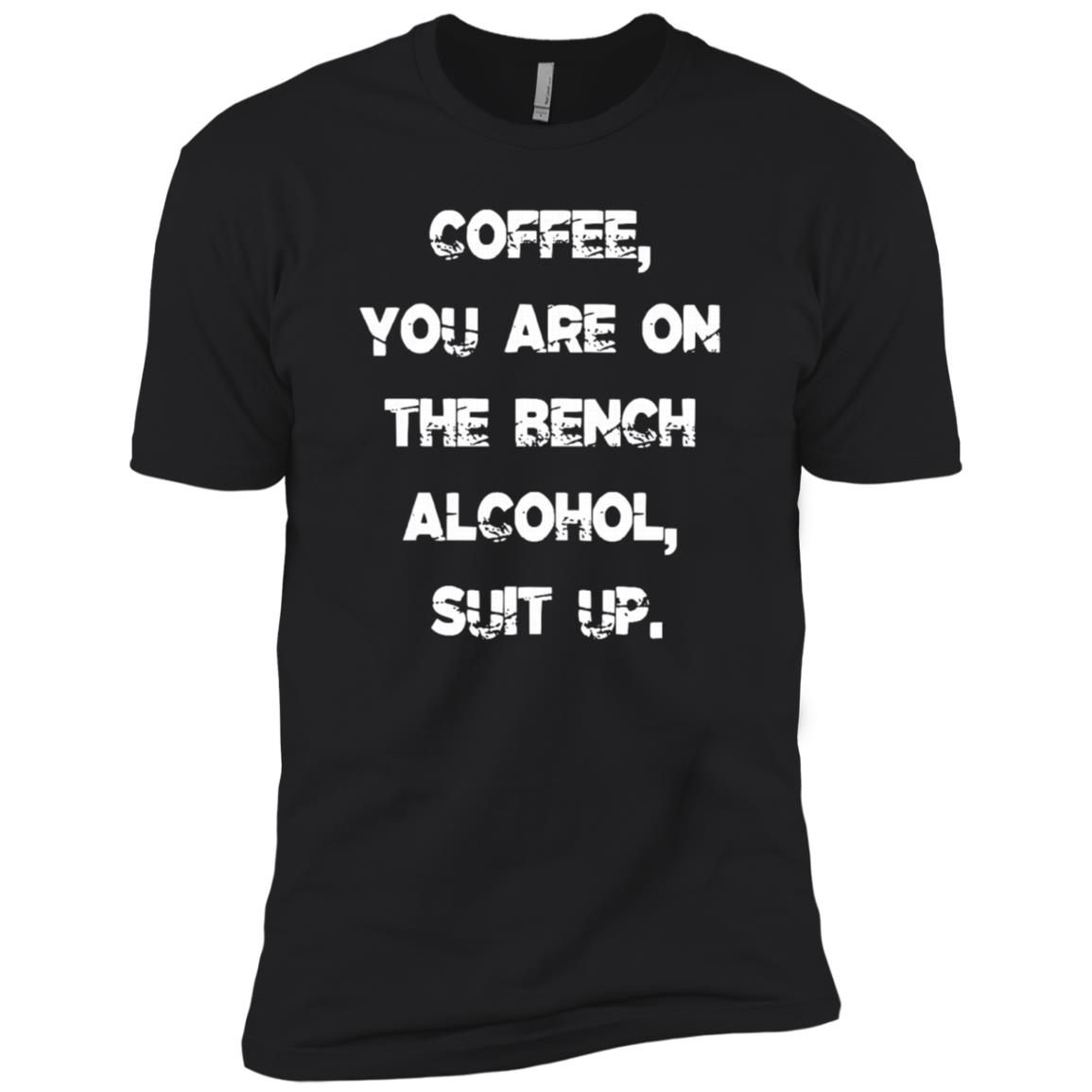 Coffee You Are On The Bench Alcohol Suit Up Tee Men Short Sleeve T-Shirt