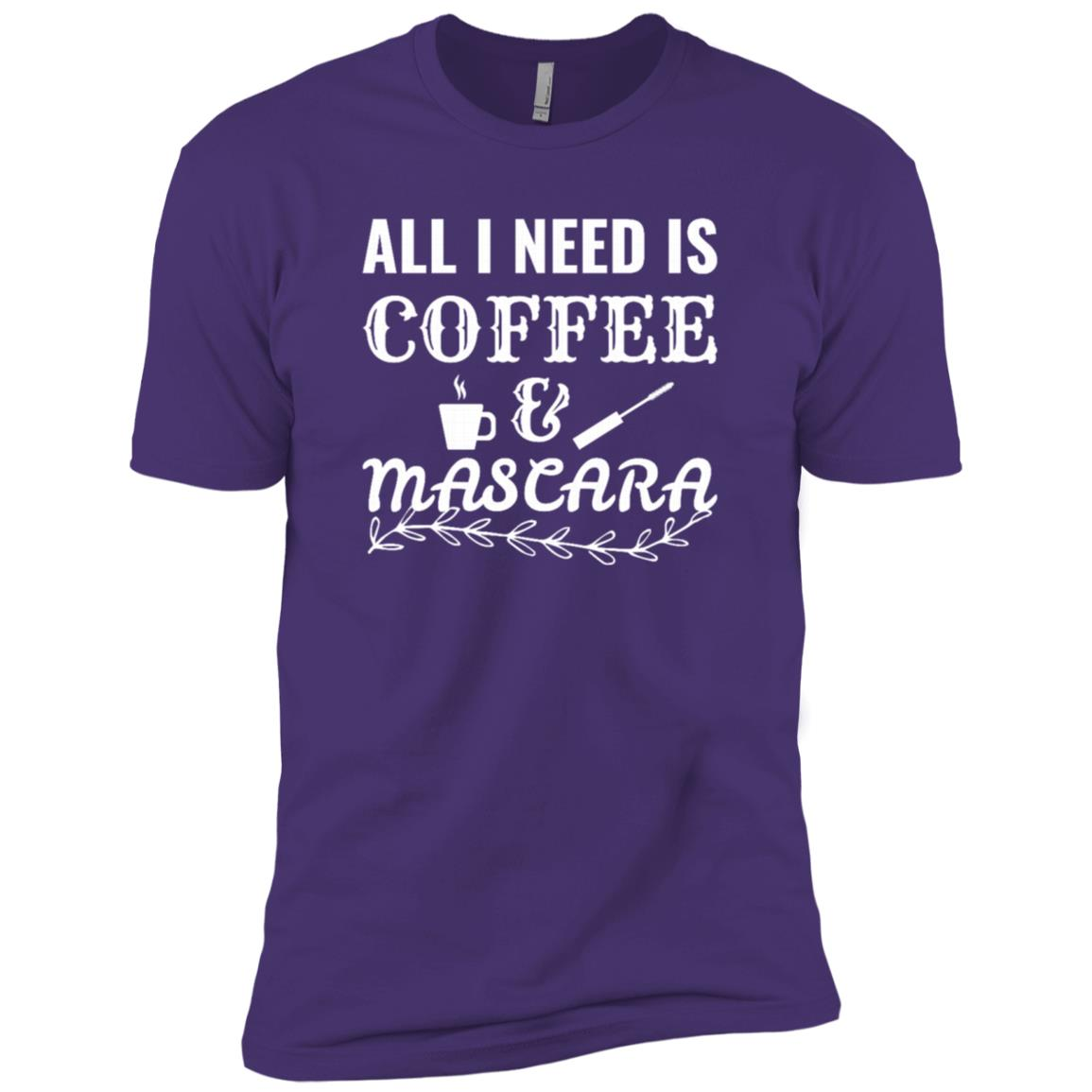 All I Need is Coffee & Mascara Eyelashes Makeup Men Short Sleeve T-Shirt