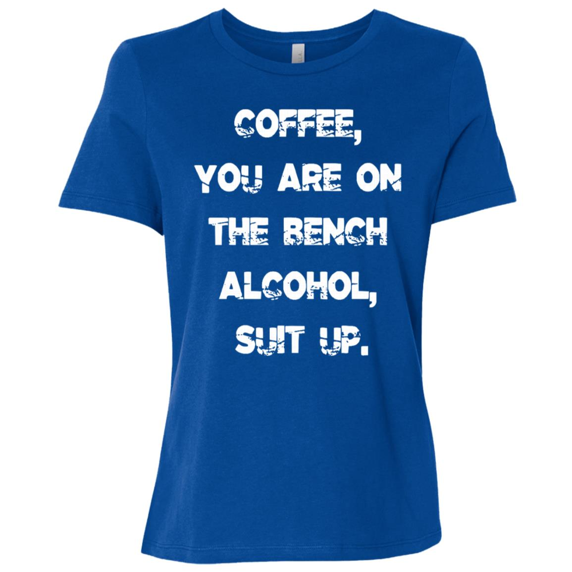 Coffee You Are On The Bench Alcohol Suit Up Tee Women Short Sleeve T-Shirt