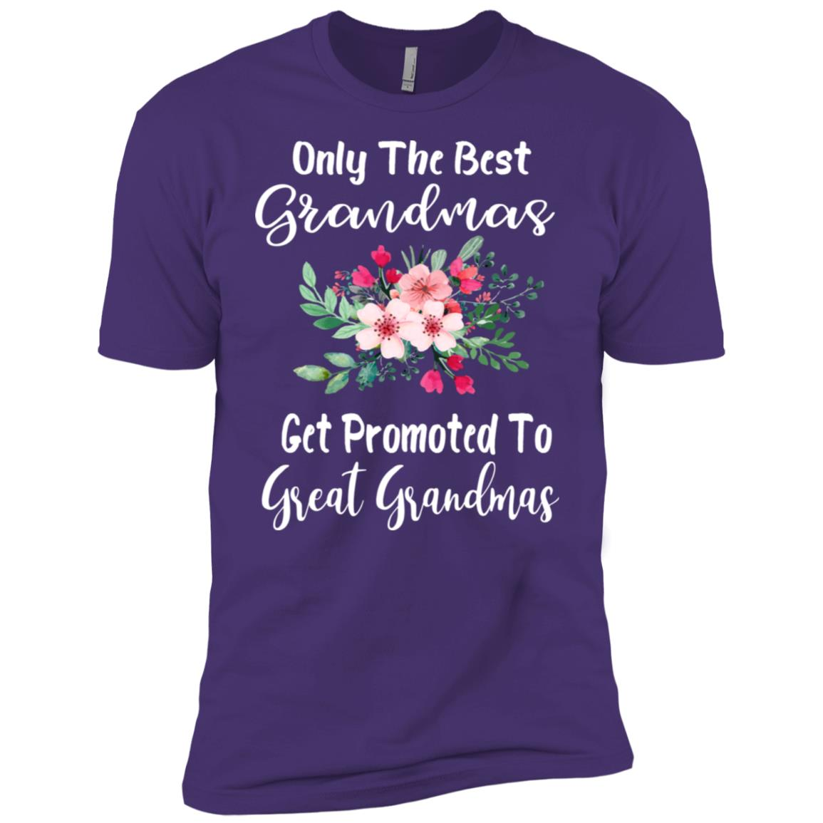 Only The Best Grandmas Get Promoted To Great Grandma Men Short Sleeve T-Shirt
