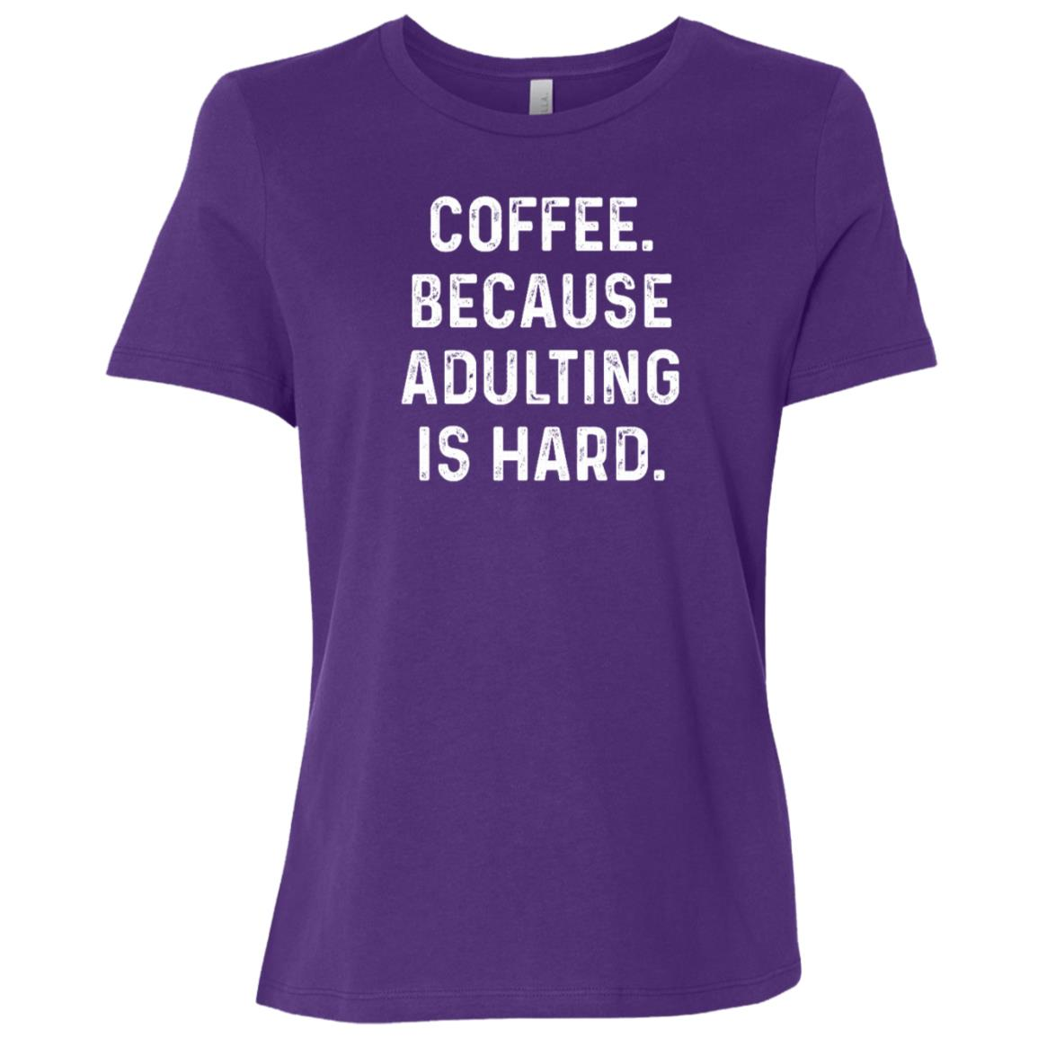 Coffee Because Adulting Is Hard Women Short Sleeve T-Shirt