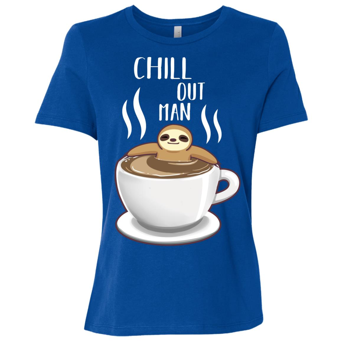 Chill Out Man Sloth Coffee Lover Funny Gift Cute Women Short Sleeve T-Shirt
