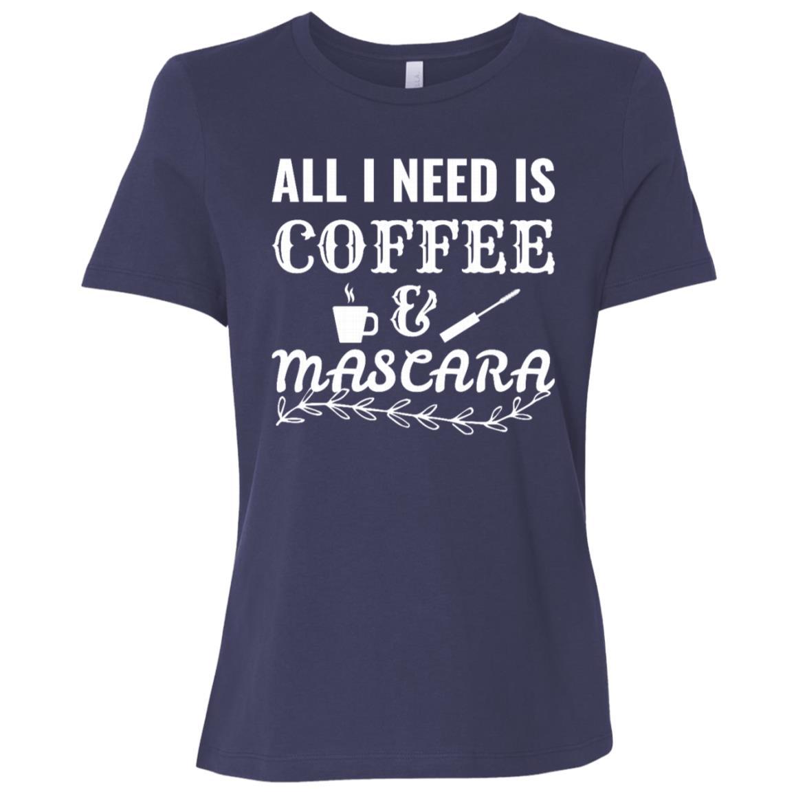 All I Need is Coffee & Mascara Eyelashes Makeup Women Short Sleeve T-Shirt