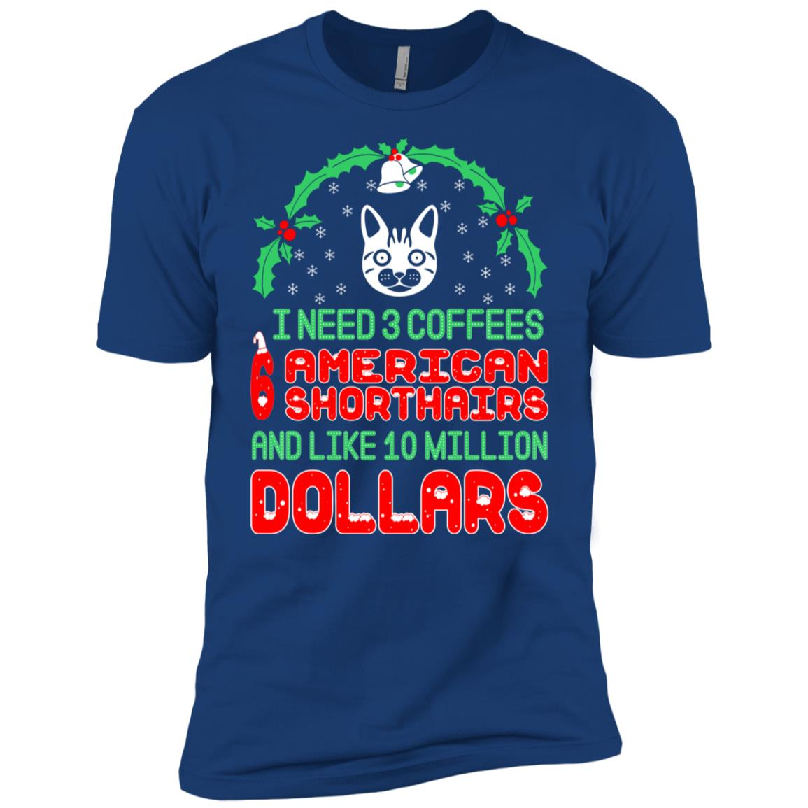 Need 3 Coffees 6 American Shorthairs Christmas Ugly Sweater-1 Men Short Sleeve T-Shirt