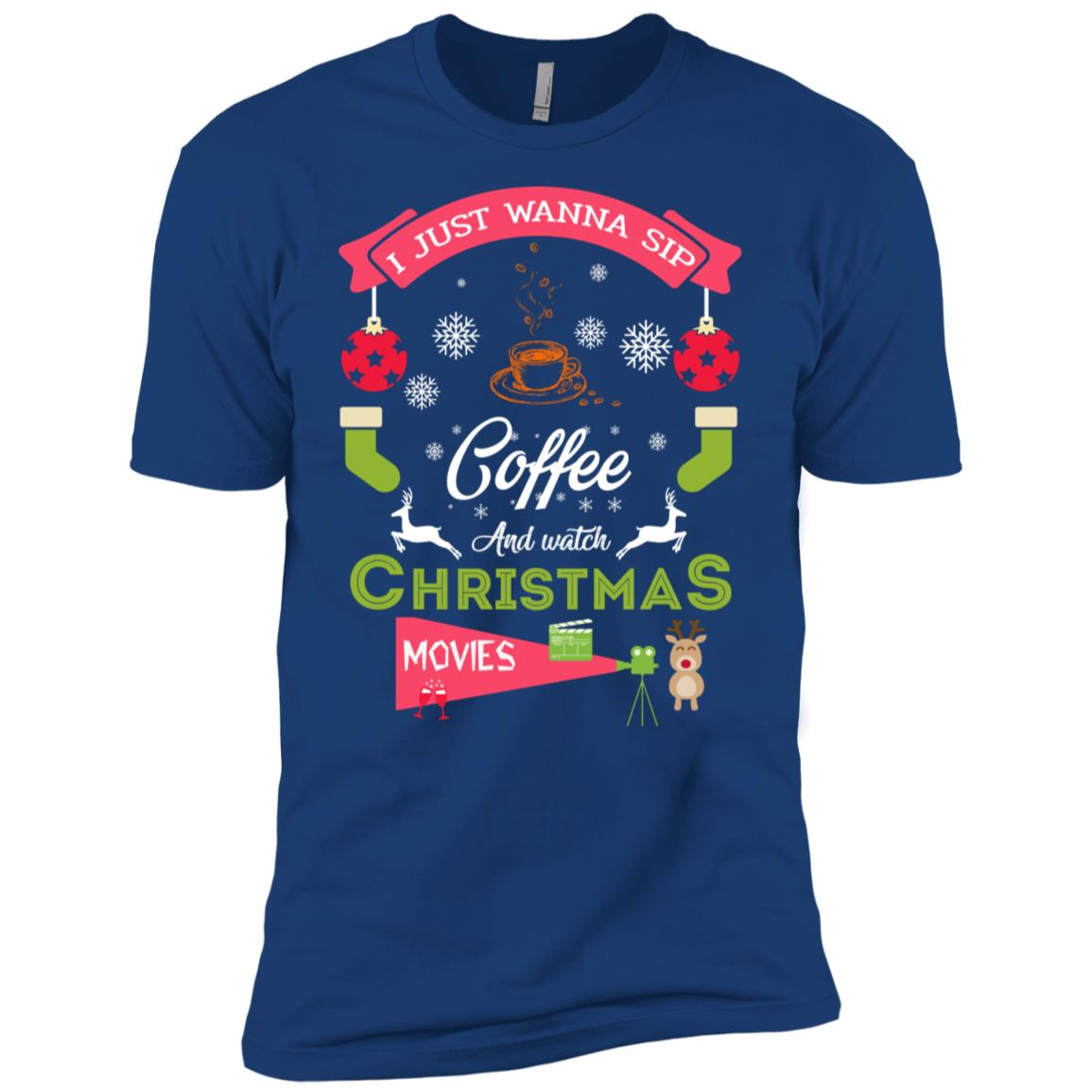 I Just Wanna Sip Coffee & Watch Christmas Movies Men Short Sleeve T-Shirt