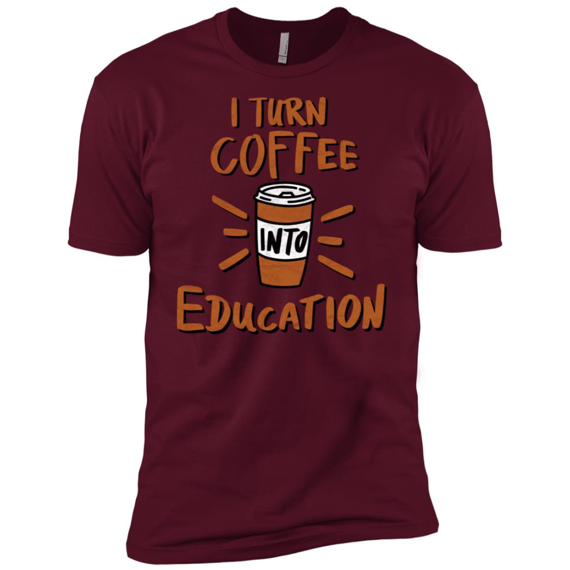 Funny Teacher Caffeine Turn Coffee into Education Men Short Sleeve T-Shirt