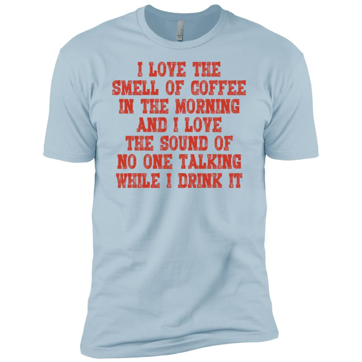 I Love The Smell Of Coffee In The Morning Men Short Sleeve T-Shirt
