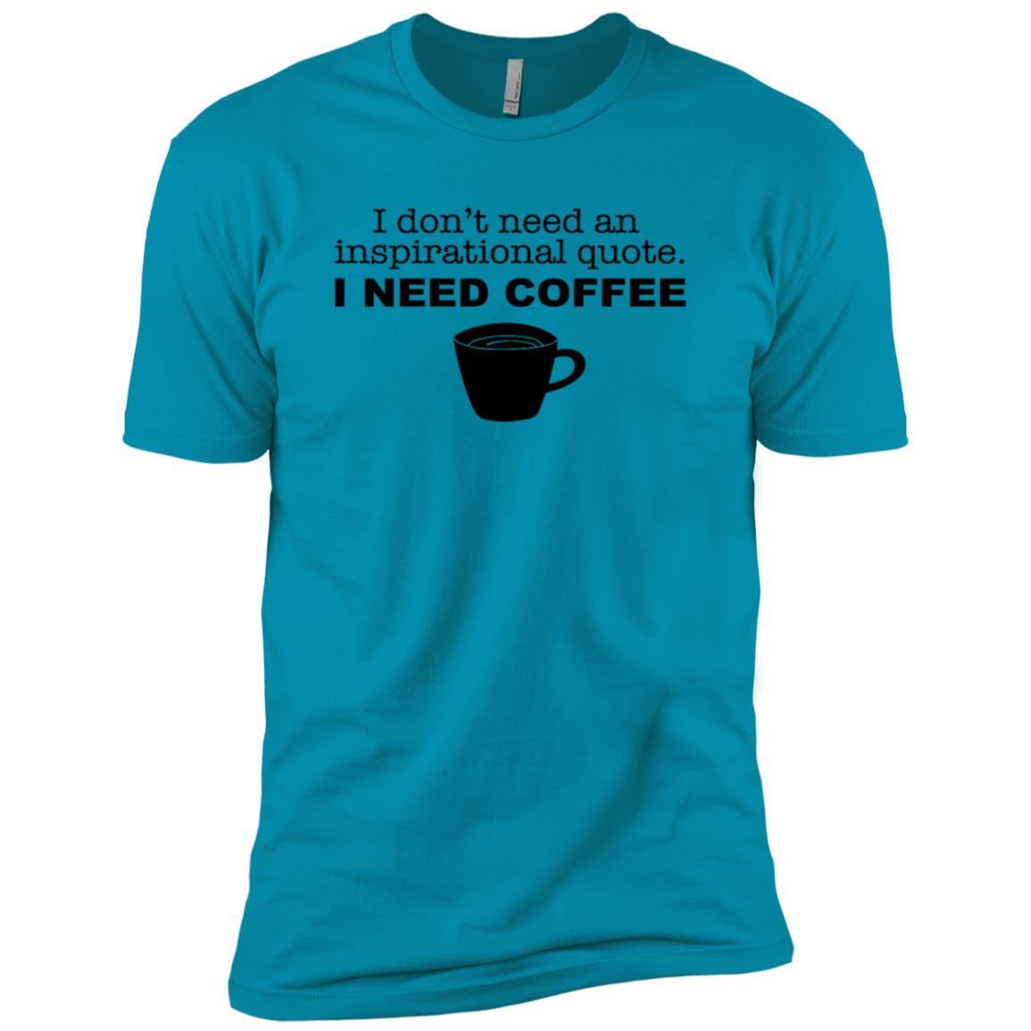 Don't Need Inspirational Quote I Need Coffee Funny -1 Men Short Sleeve T-Shirt