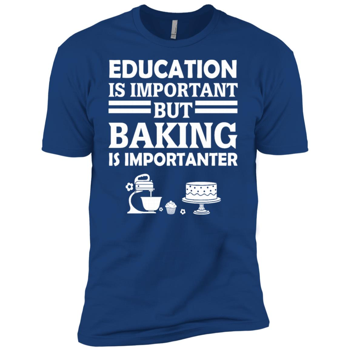 Education Is Important But Baking Is Importanter Men Short Sleeve T-Shirt