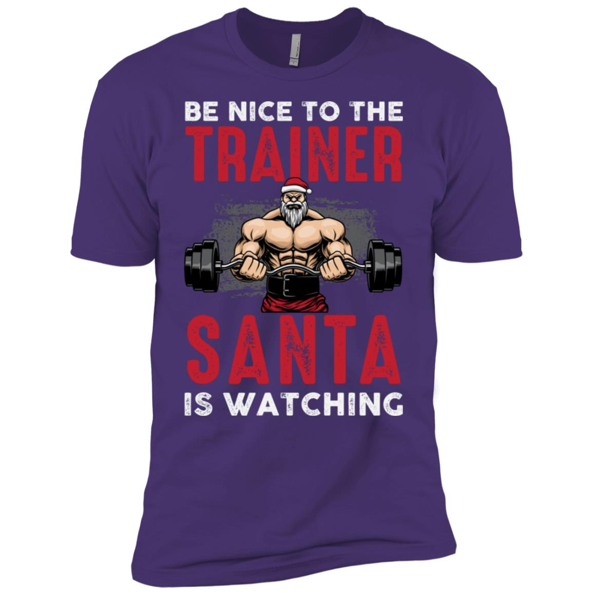 Funny Christmas Weightlifting Sleeve Be Nice To The Trainer Men Short Sleeve T-Shirt