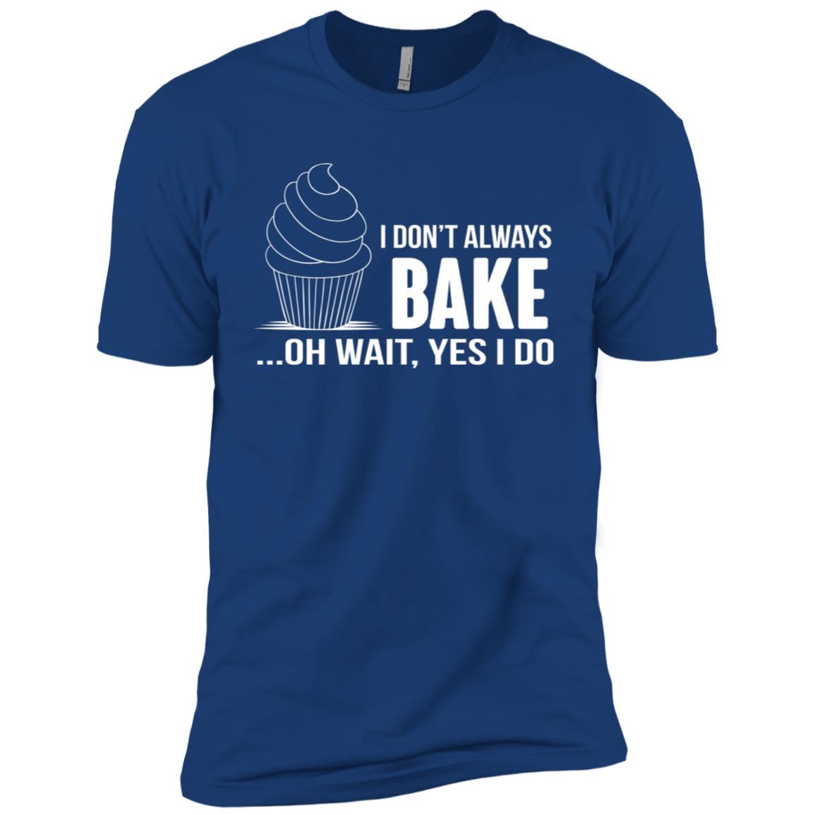 I Don't Always Bake Funny Baking Cupcake Cooking Men Short Sleeve T-Shirt