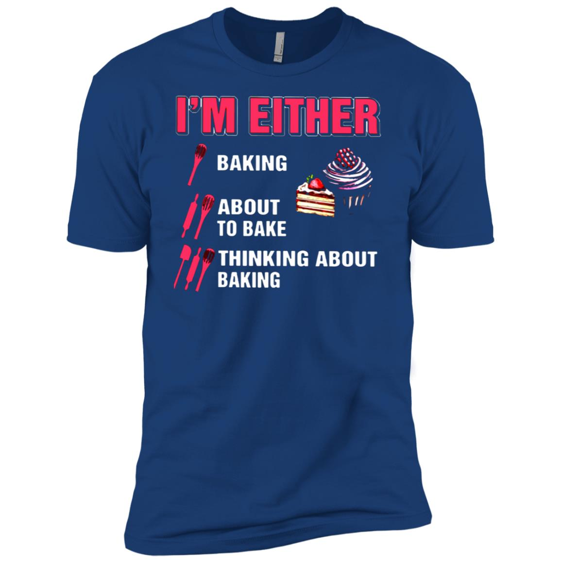 I'm Either Baking About To Bake Thinking About Baking Men Short Sleeve T-Shirt