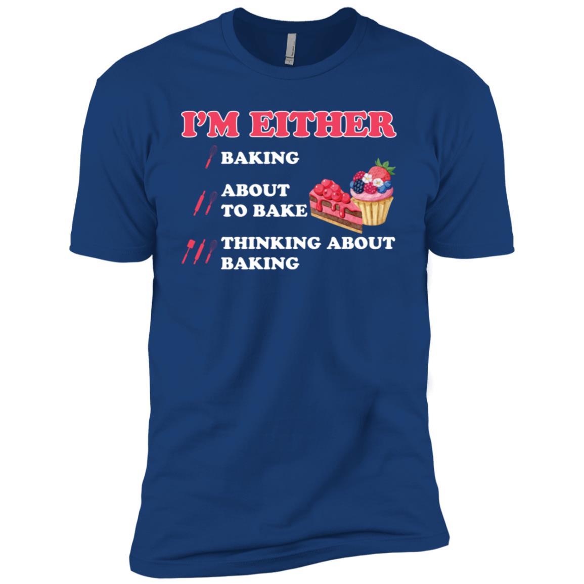 I'm Either Baking About Bake Thinking About Baking Ls Men Short Sleeve T-Shirt