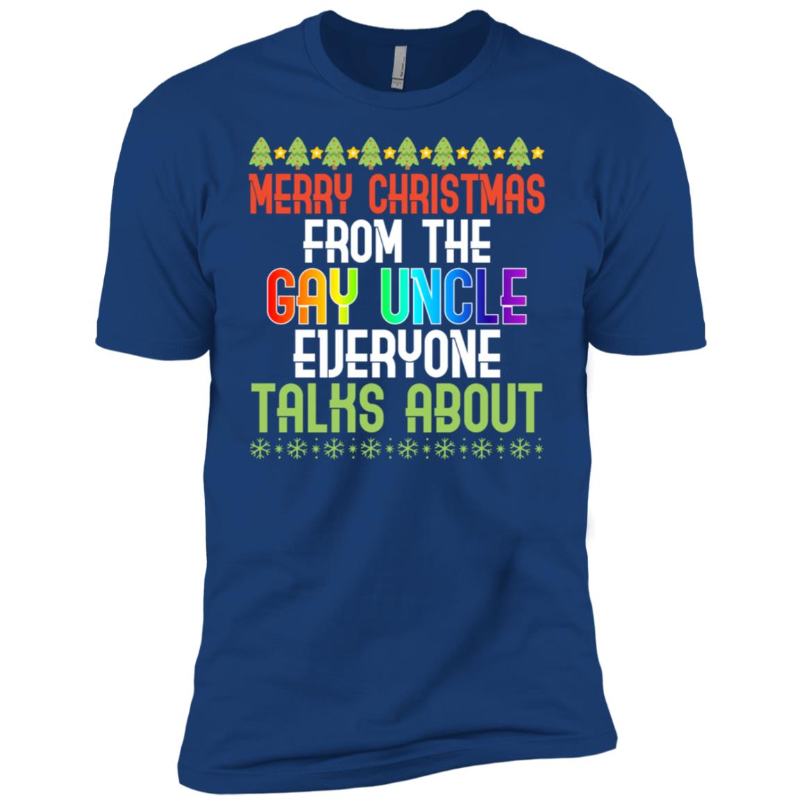 Merry Christmas From The Gay Uncle Everyone Talks About Men Short Sleeve T-Shirt