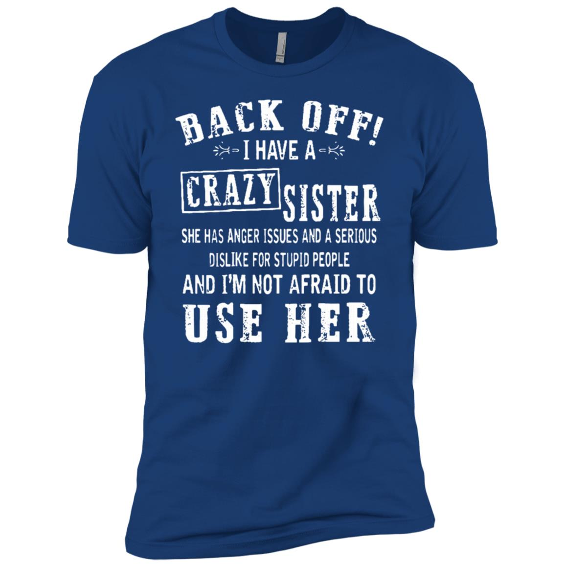 Back Off I Have A Crazy Sister She Has Anger Issues Men Short Sleeve T-Shirt