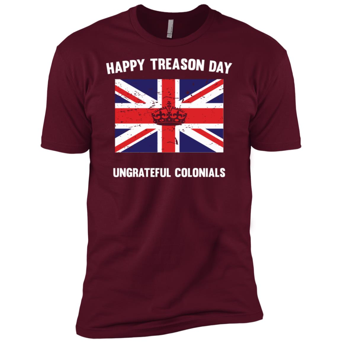 Happy Treason Day Ungrateful Colonials Men Short Sleeve T-Shirt