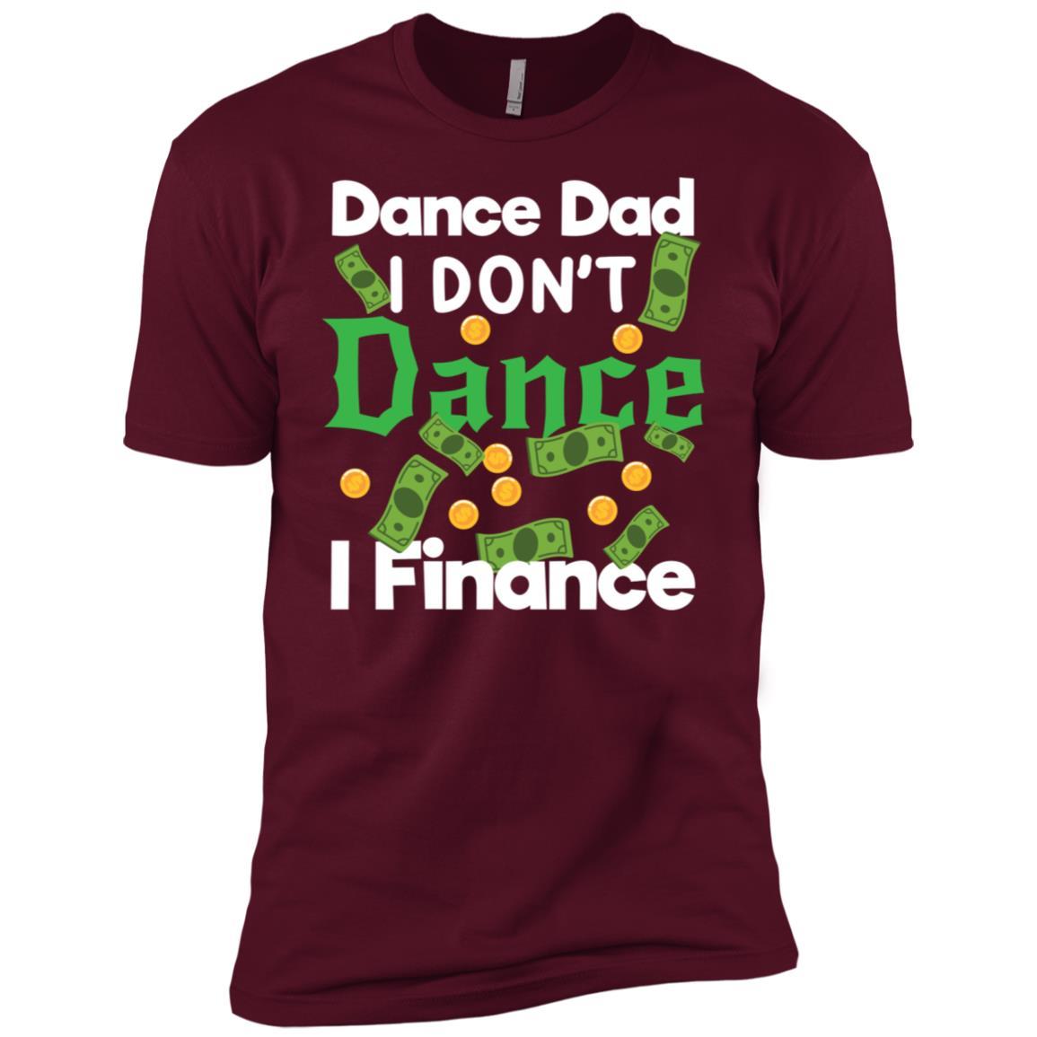 Dance Dad I Don't Dance I Finance Dollars Gift Men Short Sleeve T-Shirt