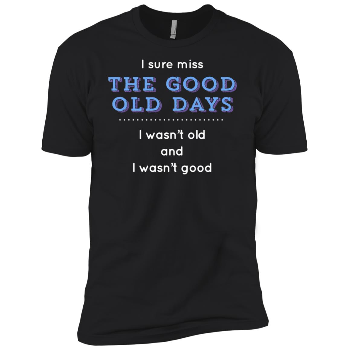 Funny Good Old Days Middle Aged Men Short Sleeve T-Shirt