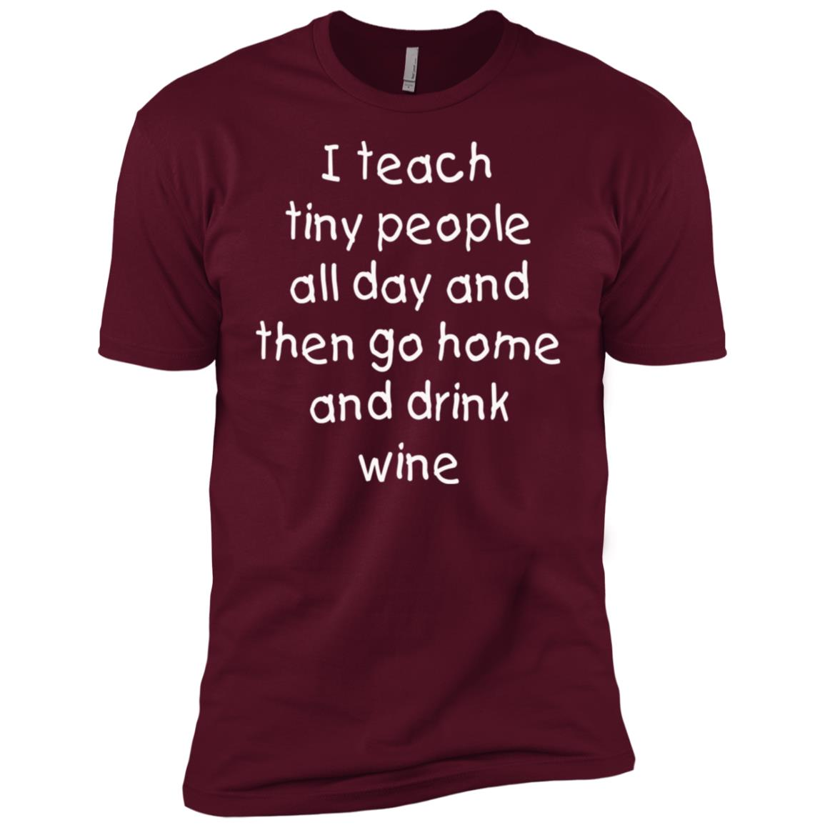 Teach Tiny People and drink Wine after Work Funny Men Short Sleeve T-Shirt