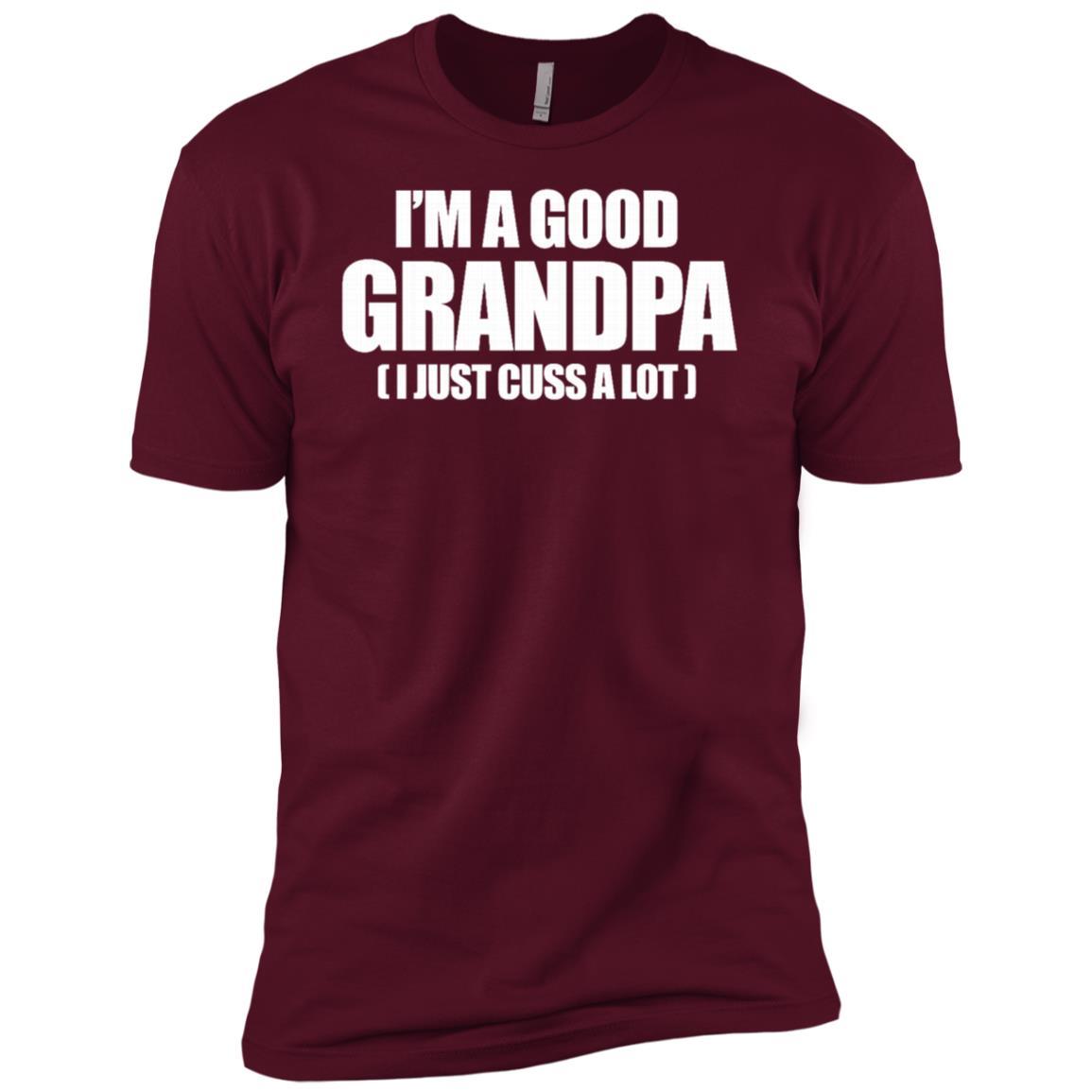 I'm A Good Grandpa I Just Cuss A Lot Men Short Sleeve T-Shirt