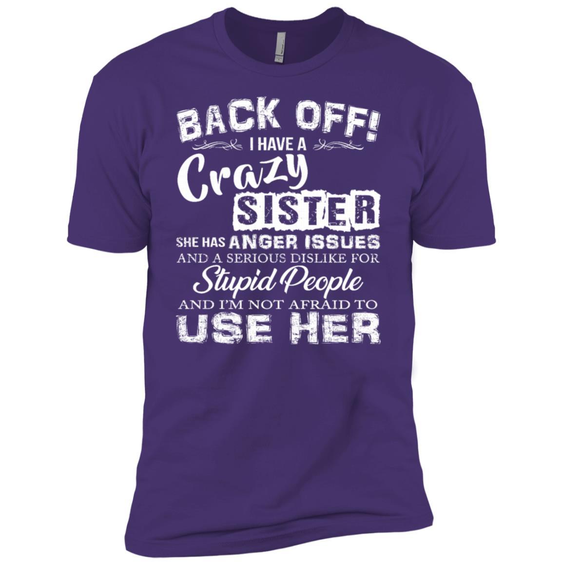 Back Off I Have Crazy Sister Funny Gift-2 Men Short Sleeve T-Shirt