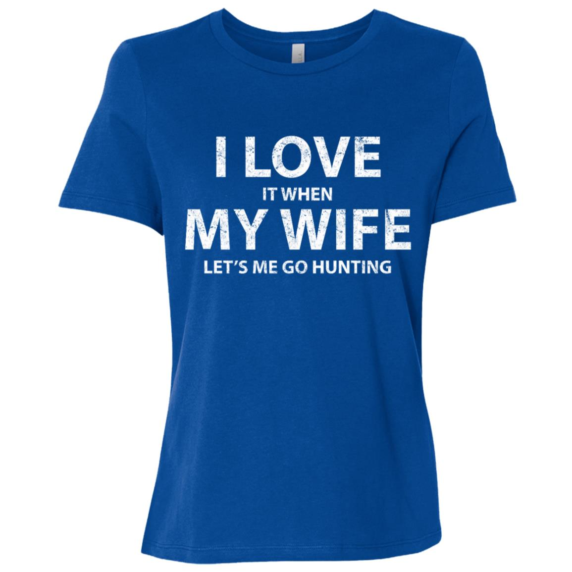 I Love When My Wife Let's Me Go Hunting Women Short Sleeve T-Shirt