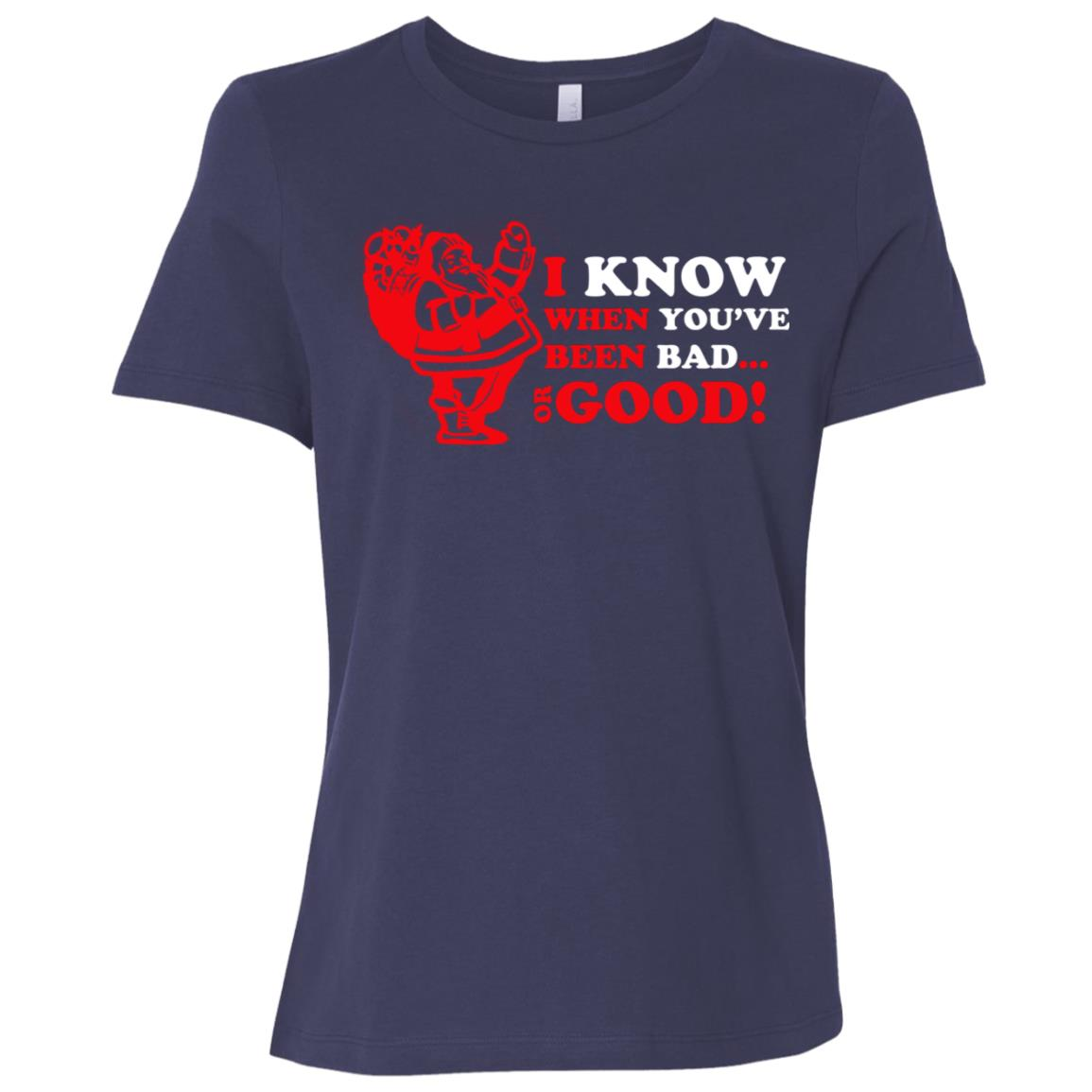 I know when you ve been bad or good s Women Short Sleeve T-Shirt