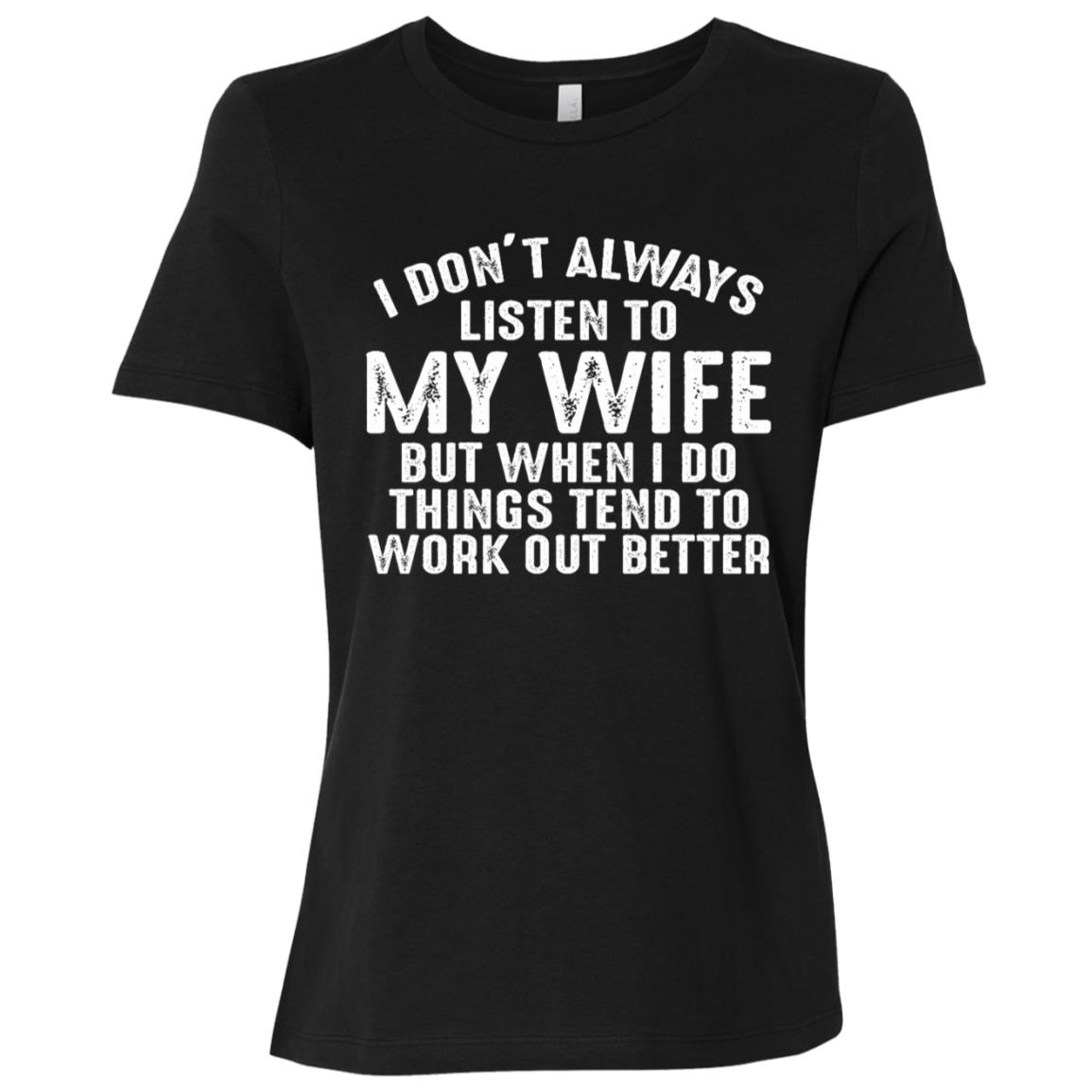 I Don't Always Listen to My Wife – Funny Husband Women Short Sleeve T-Shirt