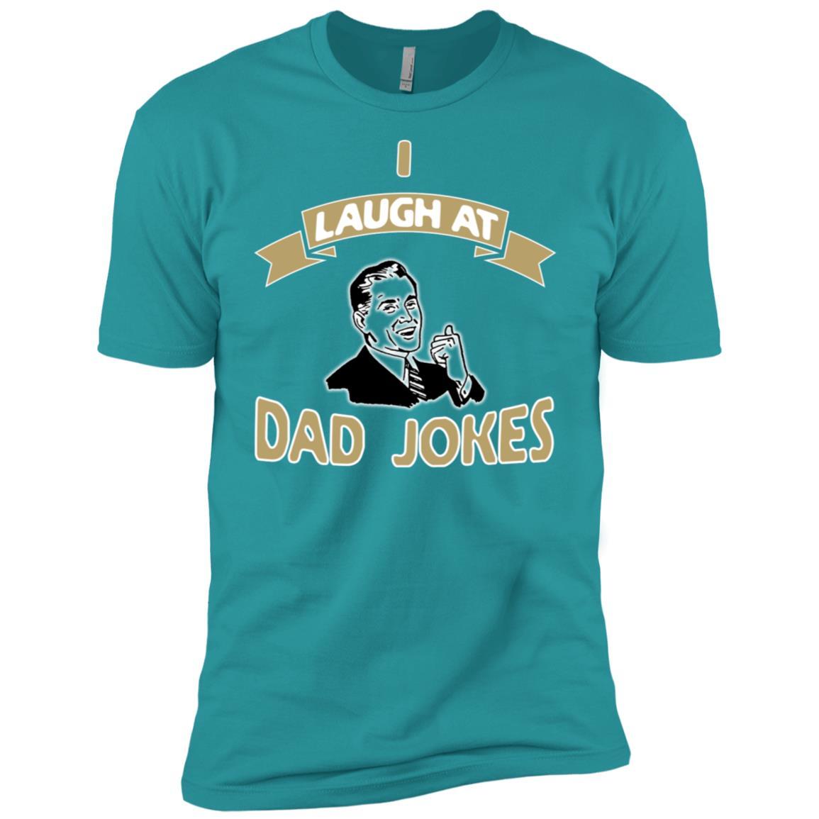 I Laugh At Dad Jokes Funny Men Short Sleeve T-Shirt