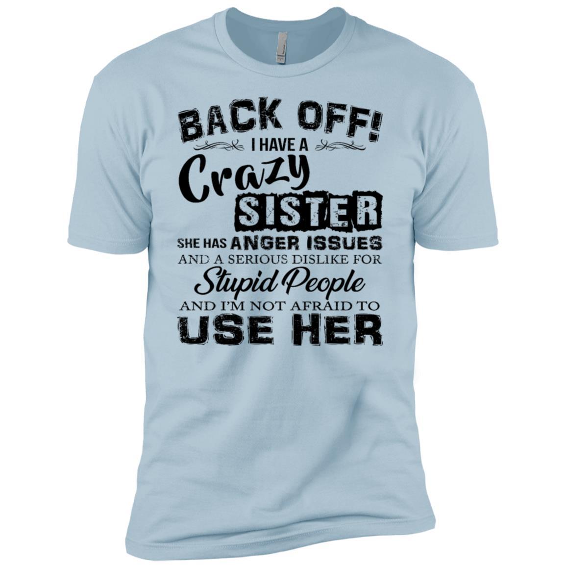 Back Off I Have Crazy Sister Funny Gift Men Short Sleeve T-Shirt