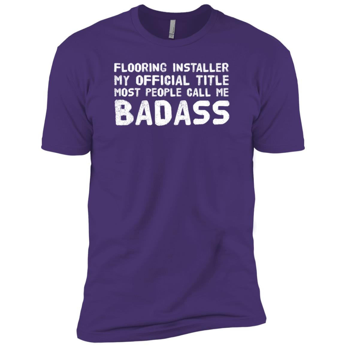 Flooring Installer Badass Gift Idea Shoes Tool Pants Men Short Sleeve T-Shirt