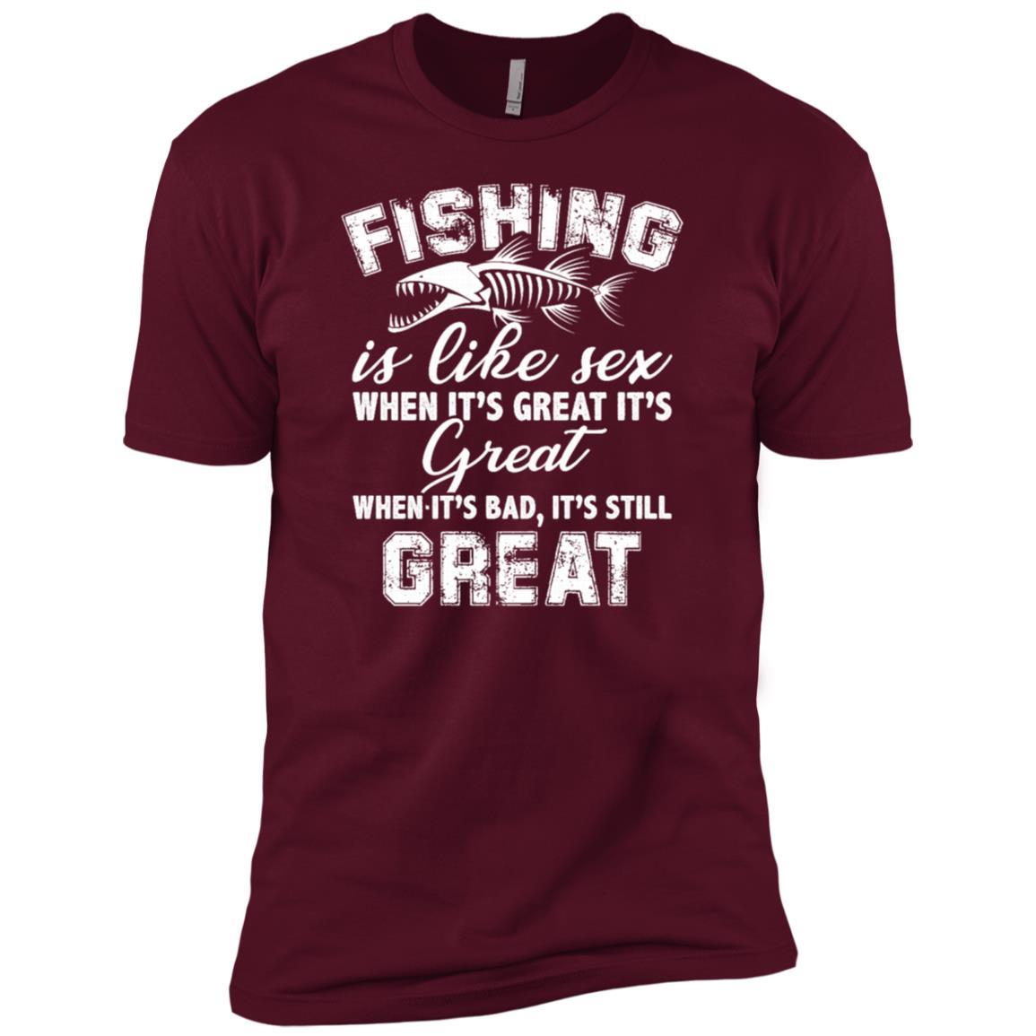 Fishing Is Like Sex When It's Bad It's Still Great Men Short Sleeve T-Shirt