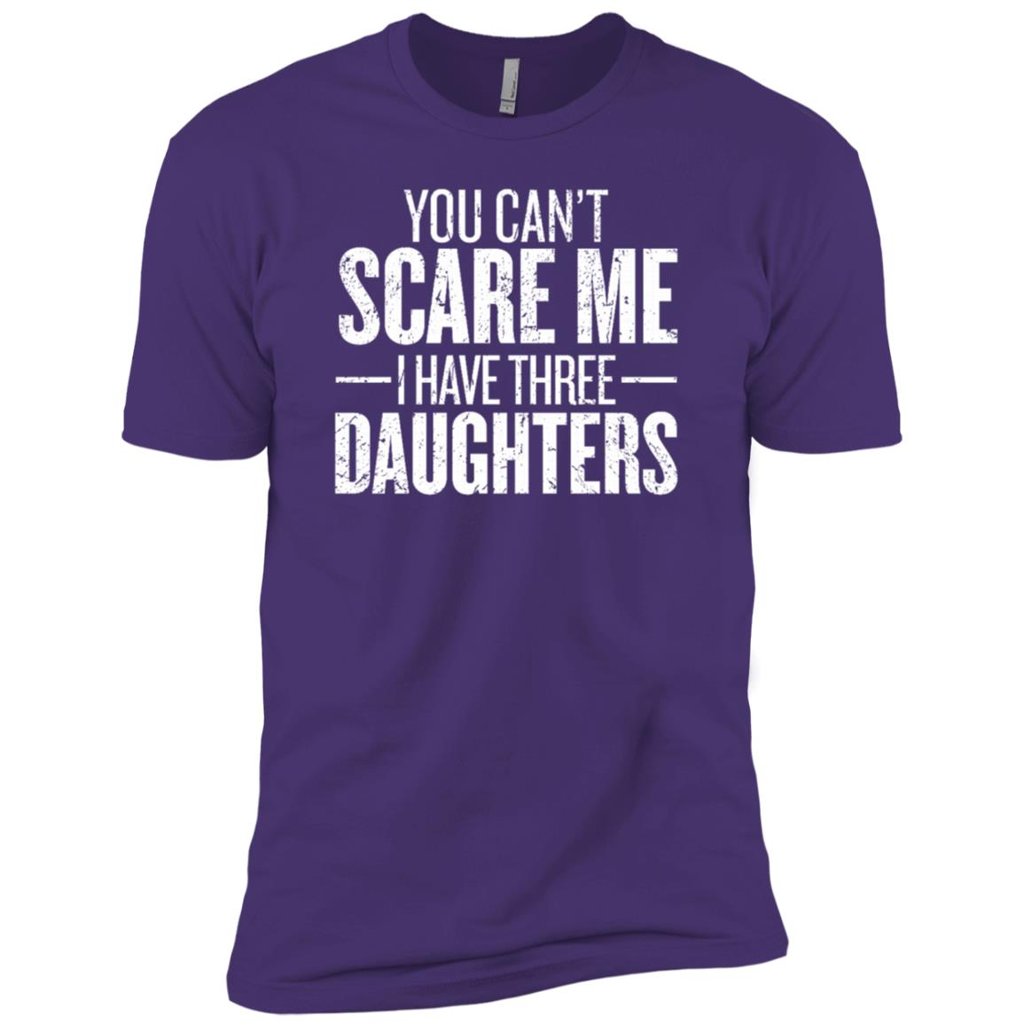 Can't Scare Me I Have Three Daughters Gift Sleeves Men Short Sleeve T-Shirt