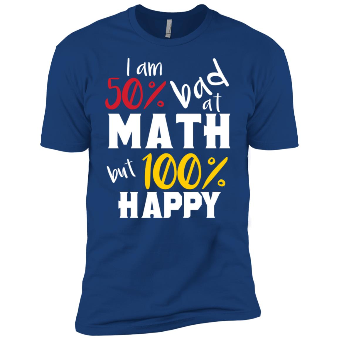50% Bad At Math But 100% Happy – Funny Math Gift Men Short Sleeve T-Shirt