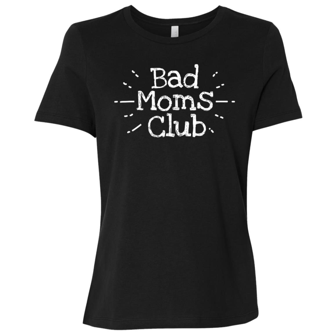Bad Moms Club Funny Mothers Gift Women Short Sleeve T-Shirt