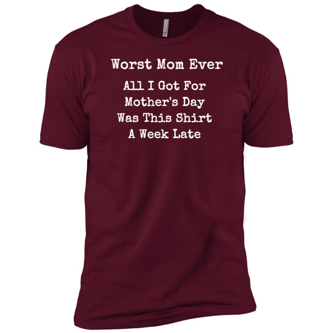 Funny Worst Mom Ever Joke Tee Men Short Sleeve T-Shirt