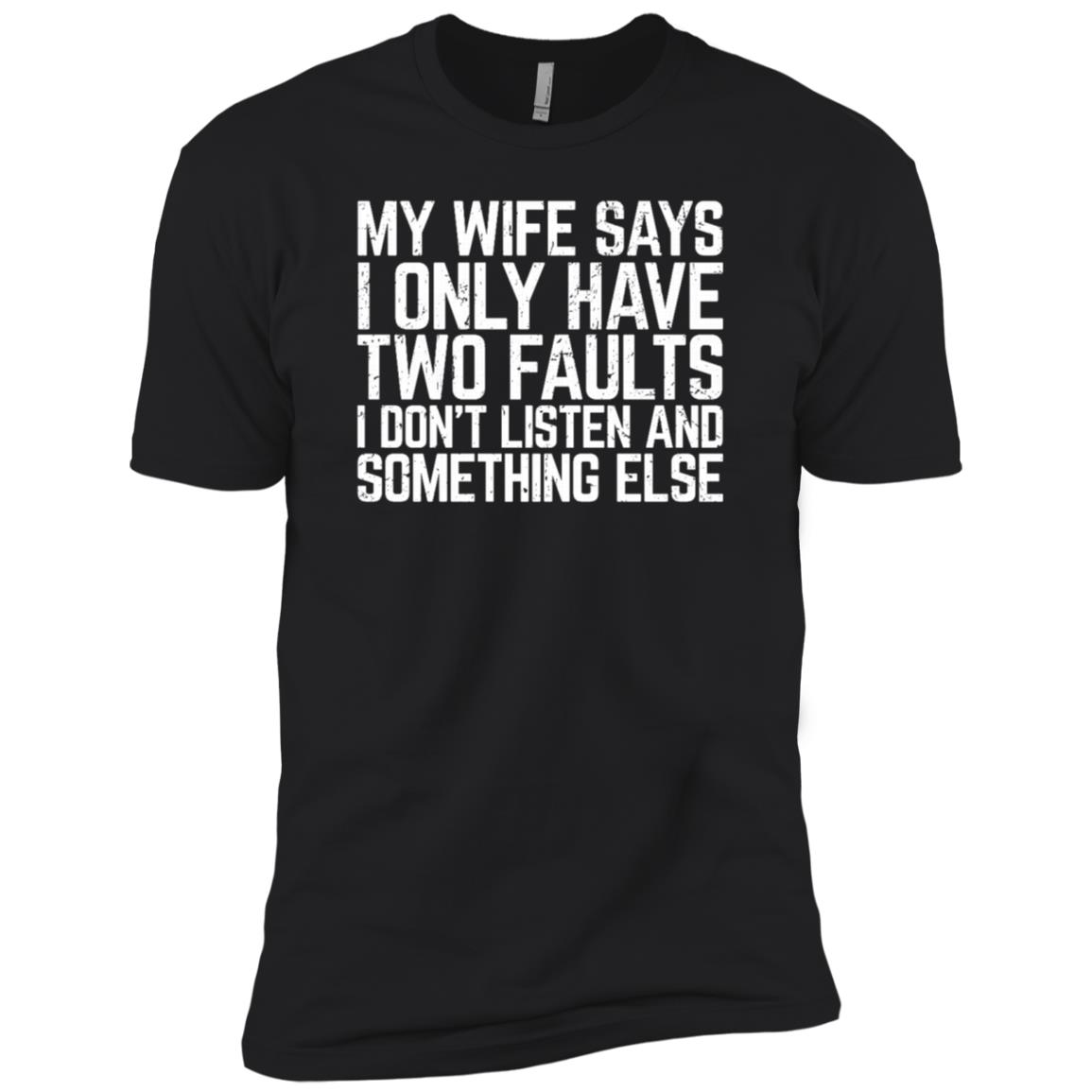 My Wife Says I Only Have Two Faults Husband Sleeves Men Short Sleeve T-Shirt