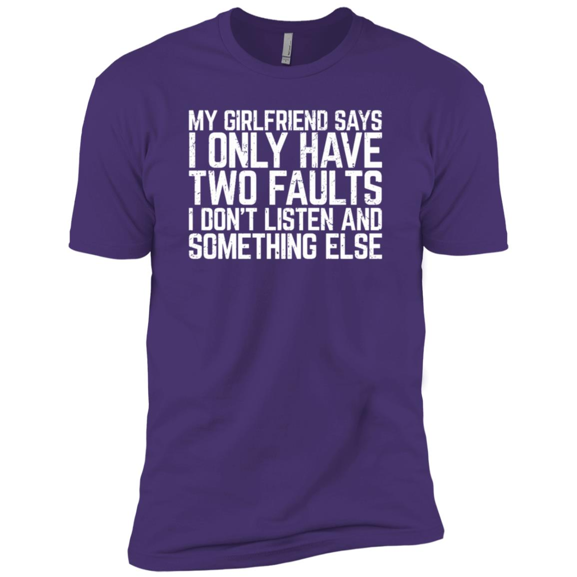 My Girlfirend Says I Only Have Two Faults Sleeves Men Short Sleeve T-Shirt