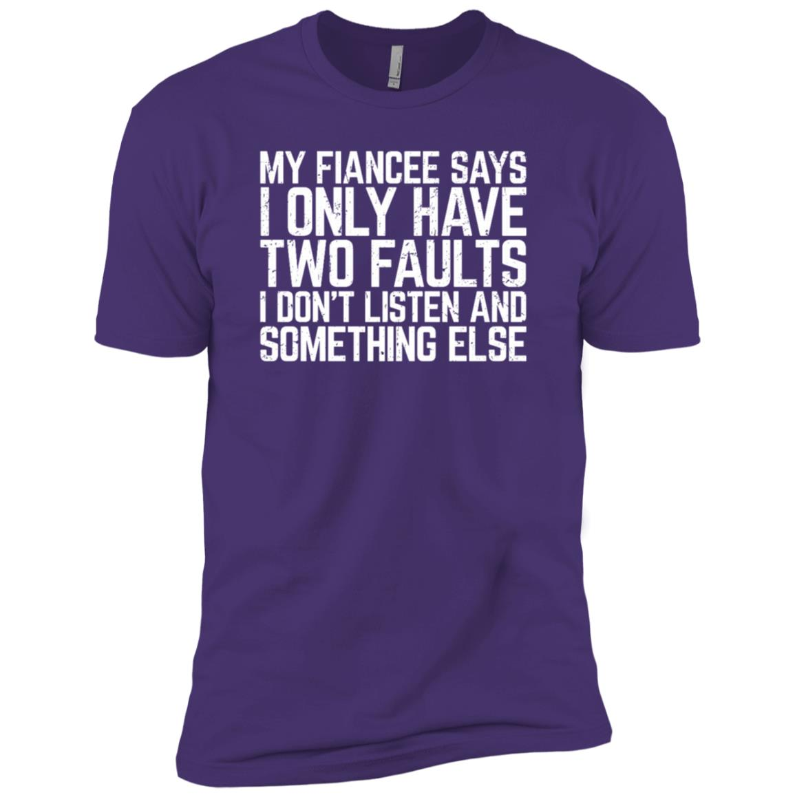 My Fiancee Says I Only Have Two Faults Sleeves Men Short Sleeve T-Shirt