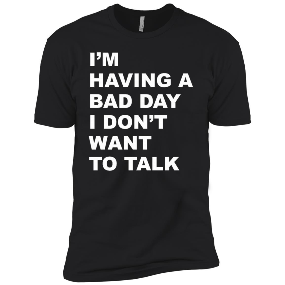 I'm having a bad day I don't want to talk Men Short Sleeve T-Shirt
