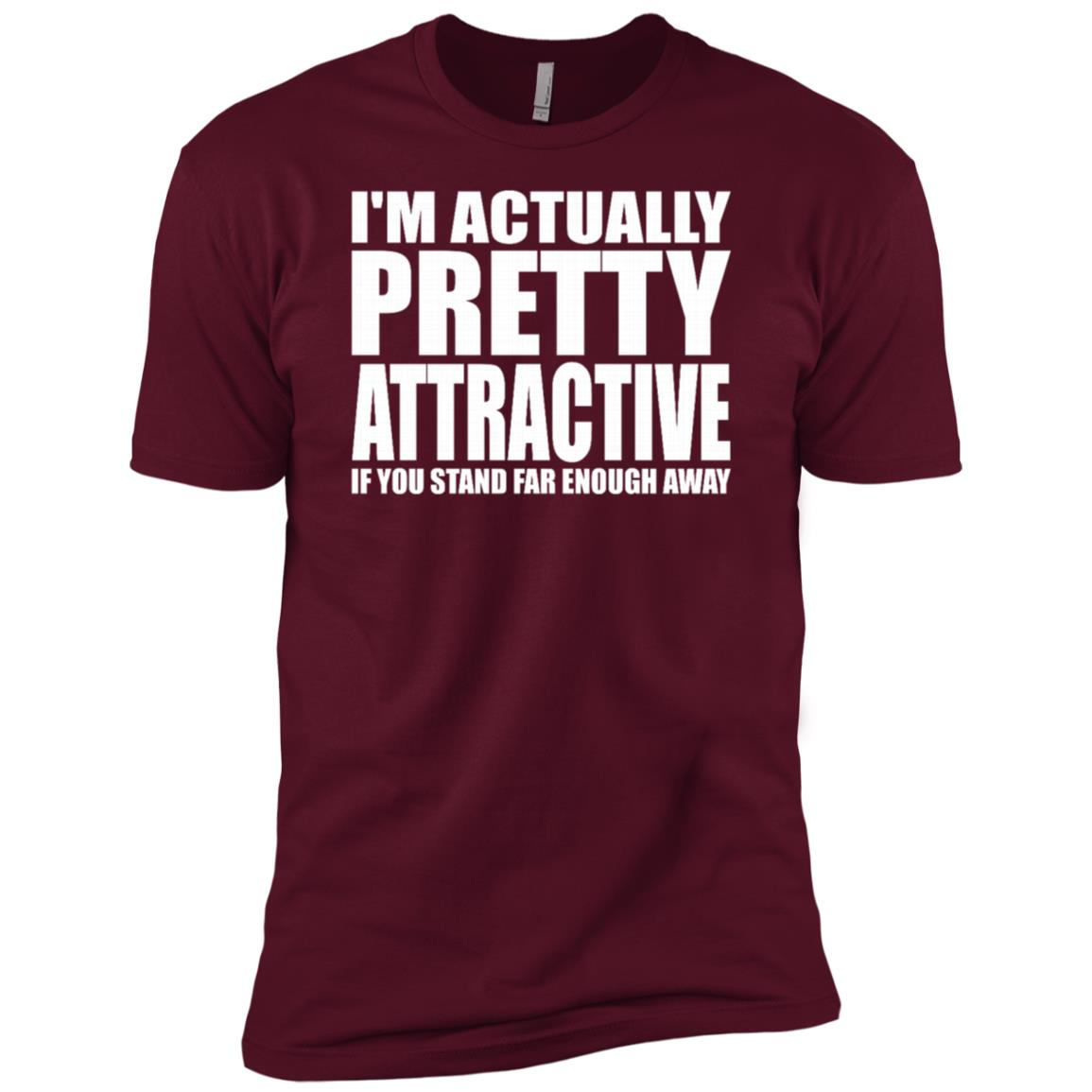 I'm Actually Pretty Attractive If You Stand Far Enough Away Men Short Sleeve T-Shirt