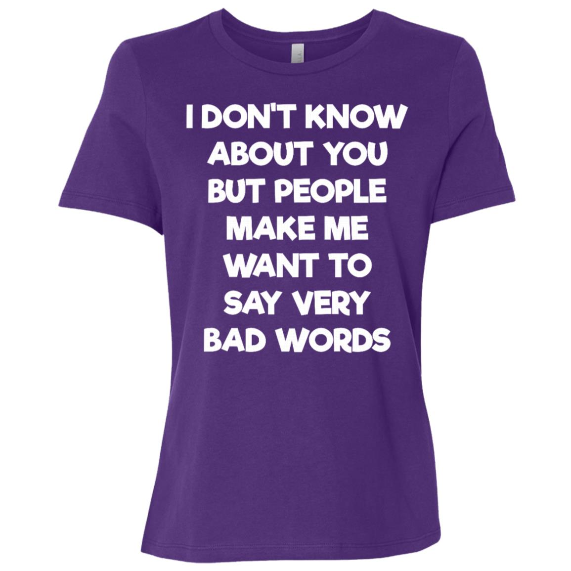 People Make Me Want to Say Very Bad Words Swearing Women Short Sleeve T-Shirt