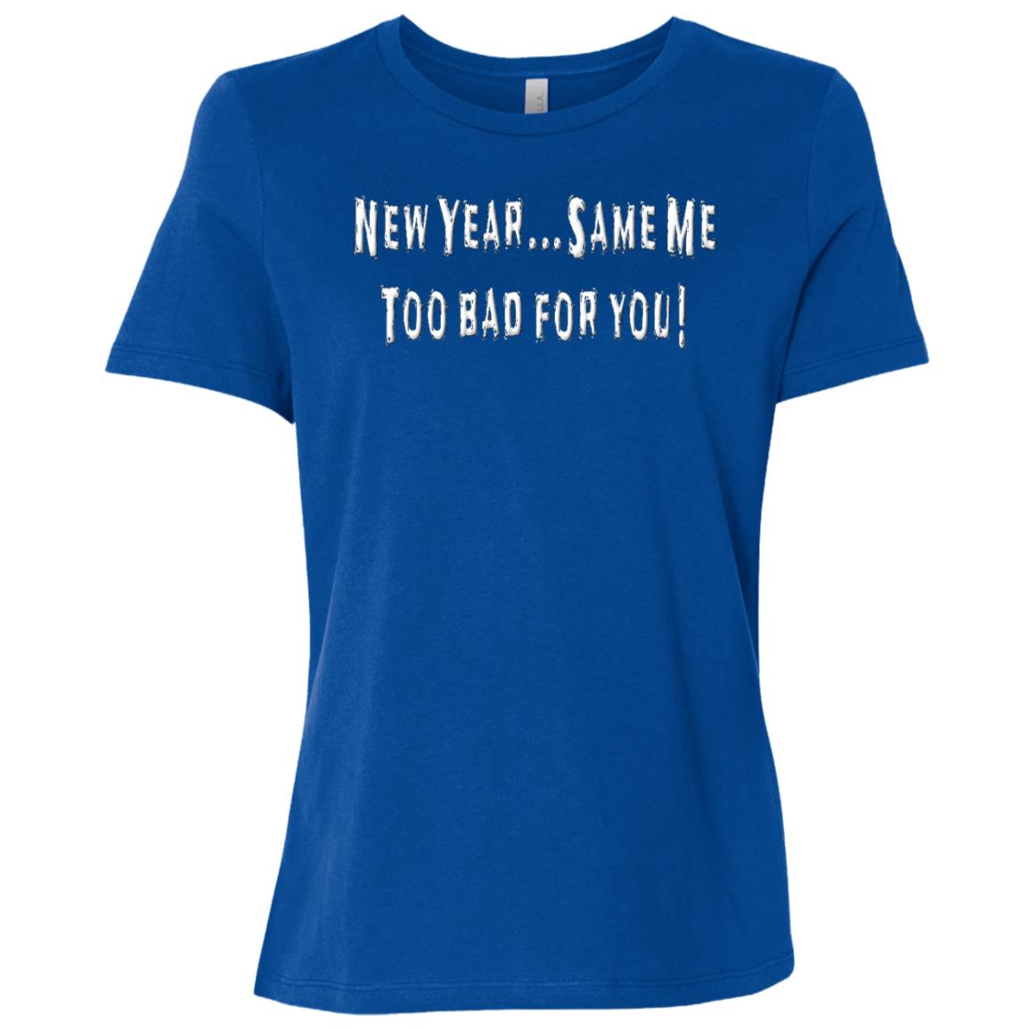 New Year Same Me Funny New Year Quotes Tee Women Short Sleeve T-Shirt