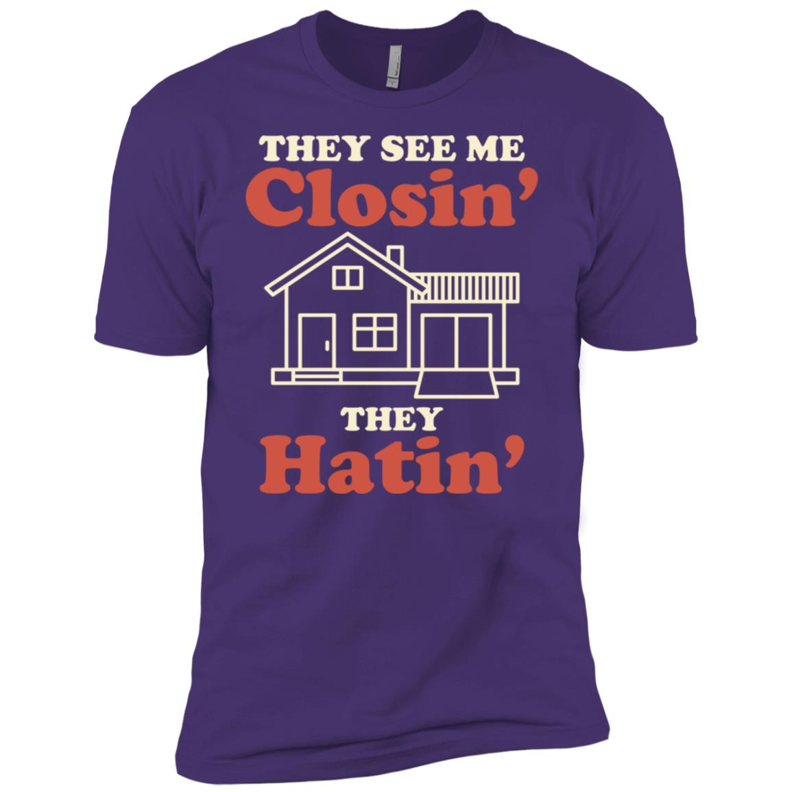 They See Me Closin They Hatin Funny Real Estate Gift Men Short Sleeve T-Shirt