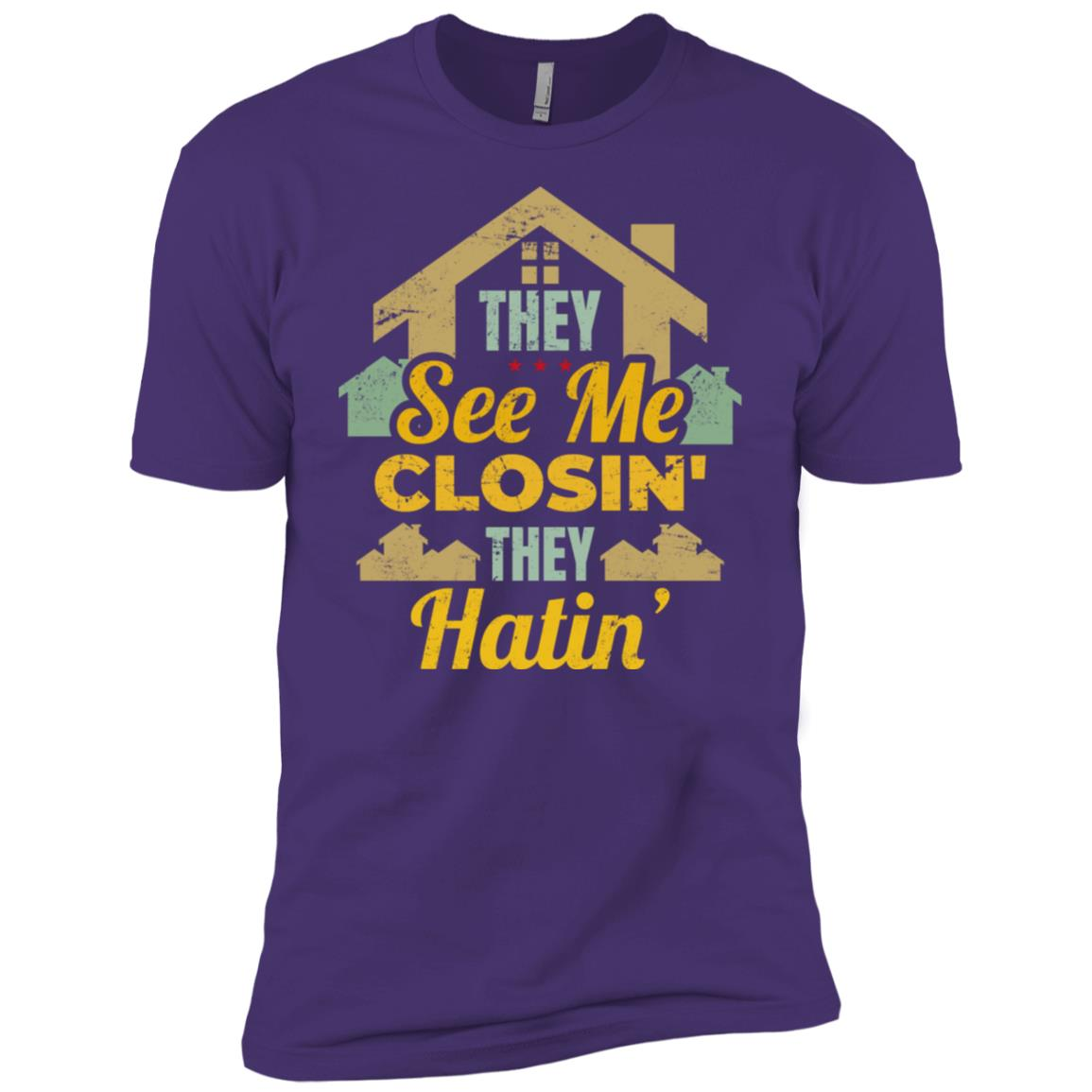 They See Me Closin' They Hatin' Real Estate Tee Men Short Sleeve T-Shirt