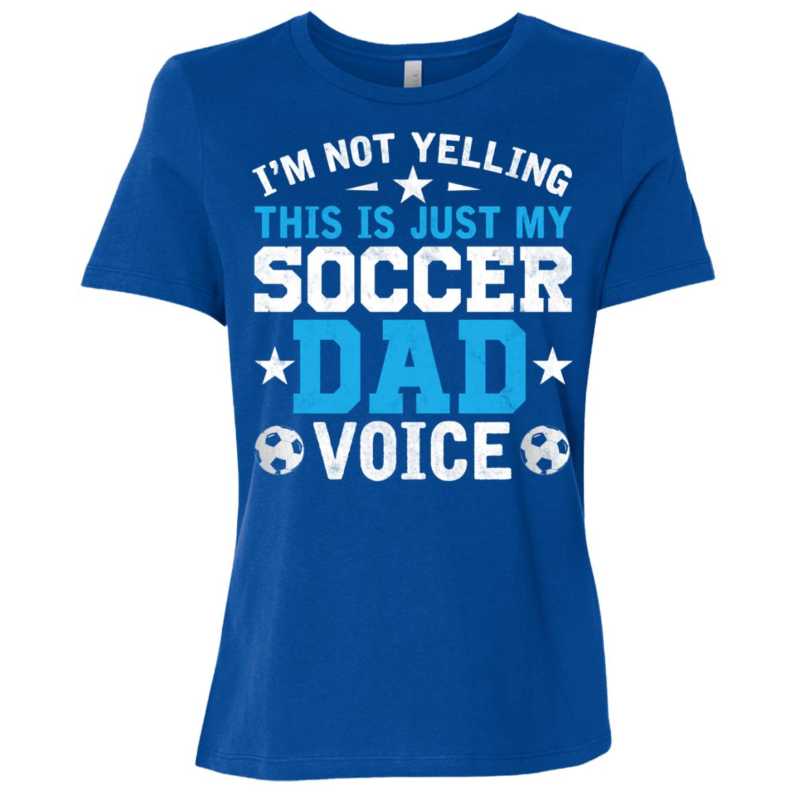 I'm Not Yelling This Is Just My Soccer Dad Voice Women Short Sleeve T-Shirt