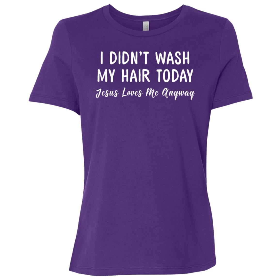 I didnt wash my hair today Jesus loves me anyway Women Short Sleeve T-Shirt